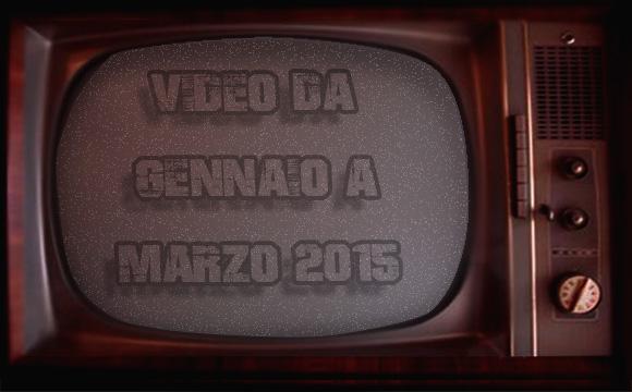 Video da  gennaio a marzo 2015
