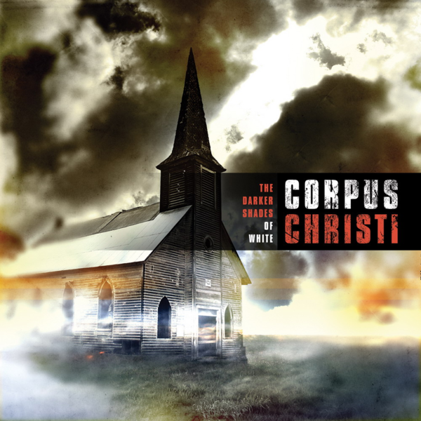 The Darker Shades of White-CORPUS CHRISTI